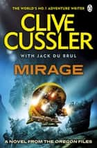 Mirage - Oregon Files #9 eBook by Clive Cussler, Jack du Brul
