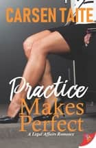 Practice Makes Perfect ebook by Carsen Taite