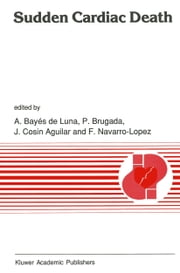 Sudden Cardiac Death ebook by Antonio Bayés de Luna,J. Cosin Aguilar,F. Navarro Lopez