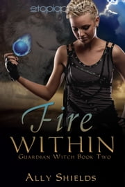 Fire Within ebook by Ally Shields