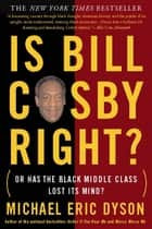Is Bill Cosby Right? ebook by Michael Eric Dyson