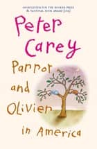 Parrot and Olivier in America ekitaplar by Peter Carey