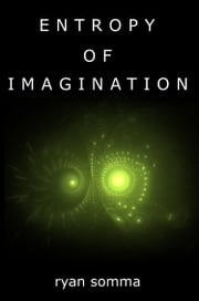 Entropy of Imagination ebook by Ryan Somma