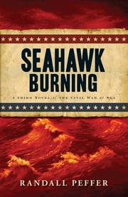 Seahawk Burning ebook by Randall Peffer