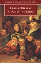 A Tale of Two Cities ebook by Charles Dickens,Andrew Sanders
