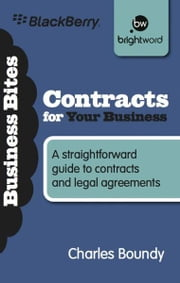 Contracts for Your Business - A straightforward guide to contracts and legal agreements ebook by Charles Boundy