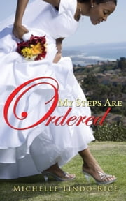 My Steps Are Ordered ebook by Michelle Lindo-Rice