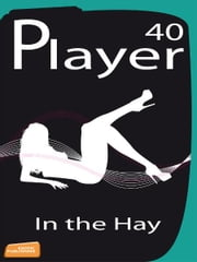 Player 40: In the Hay ebook by Kevin Wheeler