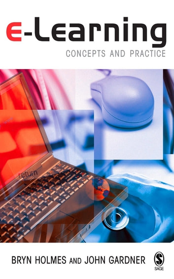 E-Learning - Concepts and Practice ebook by Bryn Holmes,John Gardner