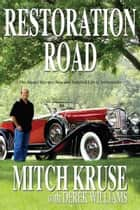Restoration Road - The Master Key to a New and Satisfied Life of Authenticity ebook by Mitch Kruse, Derek Williams