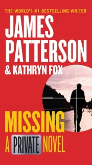 Missing - A Private Novel ebook by James Patterson