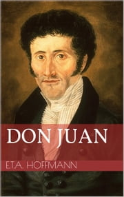 Don Juan ebook by Ernst Theodor Amadeus Hoffmann