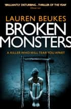 Broken Monsters eBook by Lauren Beukes