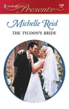 The Tycoon's Bride ebook by Michelle Reid