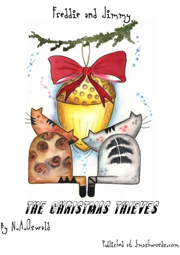 A Freddie and Jimmy Story: The Christmas Thieves - Picture Book ebook by N.A. Oswald