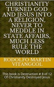 Ebook Christianity Mainly Saw Jesus As God Others As Man And Still Others As Teacher But Never A God By Rodolfo Martin Vitangcol