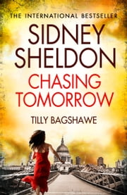 Sidney Sheldon's Chasing Tomorrow ebook by Sidney Sheldon, Bagshawe