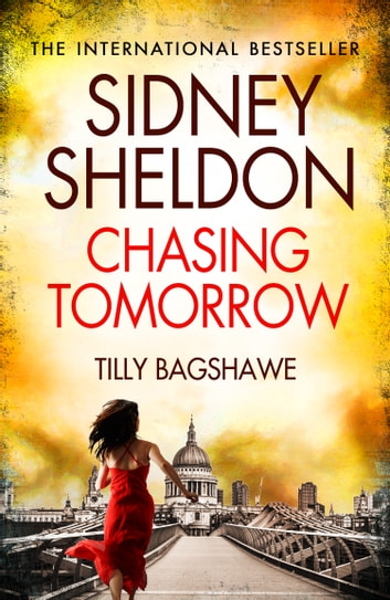 Sidney Sheldon's Chasing Tomorrow ebook by Sidney Sheldon,Bagshawe