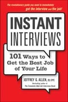 Instant Interviews ebook by Jeffrey G. Allen