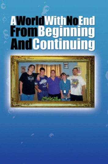 A World With No End From Beginning And Continuing ebook by Kelly Murphy