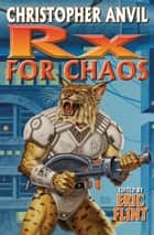 Prescription for Chaos (RX for Chaos) ebook by Christopher Anvil, Eric Flint