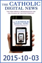 The Catholic Digital News 2015-10-03 (Special Issue: Pope Francis in the U.S.) ebook by The Catholic Digital News