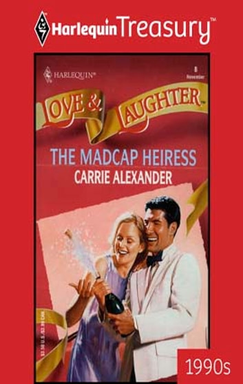 The Madcap Heiress ebook by Carrie Alexander