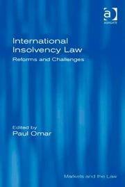 International Insolvency Law - Reforms and Challenges ebook by Professor Paul Omar,Professor Geraint Howells