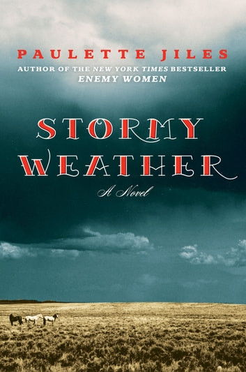 Stormy Weather - A Novel ebook by Paulette Jiles