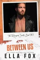 Between Us ebook by Ella Fox
