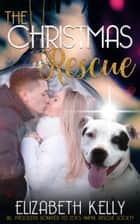 The Christmas Rescue ebook by
