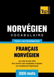 Vocabulaire français-norvégien pour l'autoformation - 3000 mots ebook by Kobo.Web.Store.Products.Fields.ContributorFieldViewModel