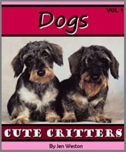Dogs - Volume 1 - A Photo Collection of Cute & Cuddly Dogs ebook by Jen Weston