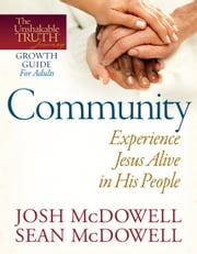 Community--Experience Jesus Alive in His People ebook by Josh McDowell,Sean McDowell