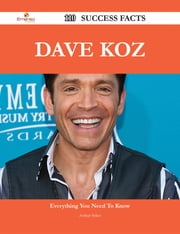 Dave Koz 110 Success Facts - Everything you need to know about Dave Koz ebook by Arthur Sykes