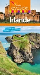 Guide Evasion Irlande ebook by Annie Crouzet