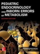 Pediatric Endocrinology and Inborn Errors of Metabolism, Second Edition ebook by Georg F. Hoffmann, Karl S. Roth, Kyriakie Sarafoglou