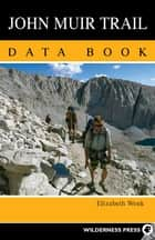 John Muir Trail Data Book ebook by Elizabeth Wenk