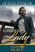 Lambert's Lady ebook by Susan Stoker, Suspense Sisters