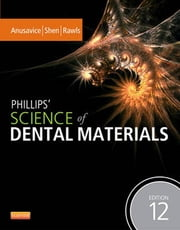 Phillips' Science of Dental Materials - E-Book ebook by Chiayi Shen, H. Ralph Rawls, Kenneth J. Anusavice,...