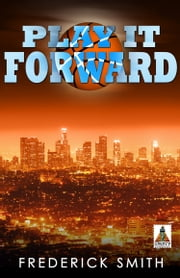 Play It Forward ebook by Frederick Smith