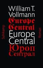 Europe Central eBook by William T. Vollmann, Robin Detje