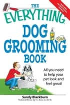 The Everything Dog Grooming Book ebook by Sandy Blackburn