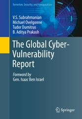 The Global Cyber-Vulnerability Report ebook by V.S. Subrahmanian,Michael Ovelgonne,Tudor Dumitras,B. Aditya Prakash