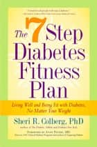 The 7 Step Diabetes Fitness Plan ebook by Sheri Colberg-Ochs,Anne Peter
