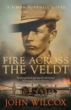 Fire Across the Veldt ebook by John Wilcox