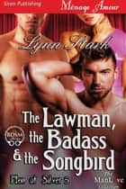 The Lawman, the Badass & the Songbird ebook by Lynn Stark
