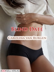 Blind Date ebook by Carolina van Burgen
