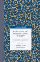 Reassembling International Theory ebook by M. Acuto,Simon Curtis