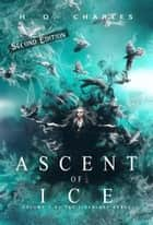 Ascent of Ice (Volume 7 of The Fireblade Array) ebook by H. O. Charles